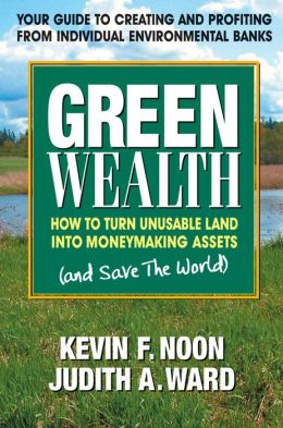 Green Wealth: How to Turn Unusable Land into Moneymaking Assets