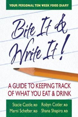 Bite It & Write It!: A Guide to Keeping Track of What You Eat & Drink