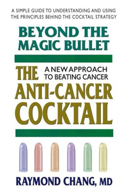 Beyond the Magic Bullet: The Anti-Cancer Cocktail