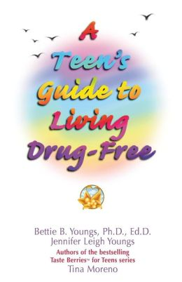 A Teen's Guide to Living Drug Free