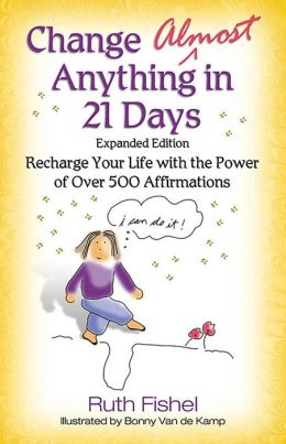 Change Almost Anything in 21 Days: Expanded Edition