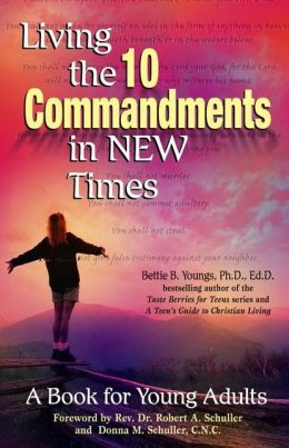 Living the Ten Commandments in New Times: A Book for Teens