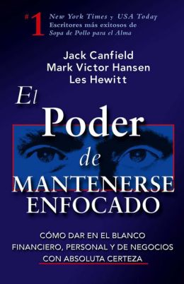 El poder de mantenerse enfocado (The Power of Focus)