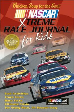 Chicken Soup for the Soul NASCAR Xtreme Race Journal for Kids