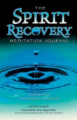 The Spirit Recovery Meditation Journal: 90 Meditations for Reclaiming Your Authenticity