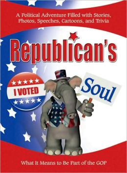 Republican's Soul: What it Means to Be Part of the GOP