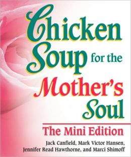 Chicken Soup for the Mother's Soul, Mini Edition