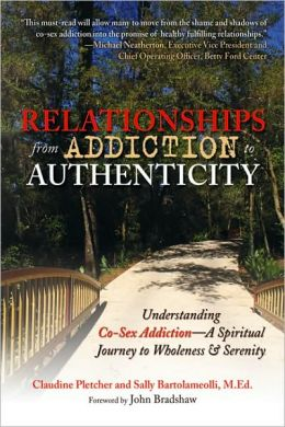 Relationships from Addiction to Authenticity: Hope and Healing for Co-Sex Addiction