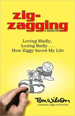 Zig-zagging: Loving Madly, Losing Badly... How Ziggy Saved My Life