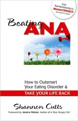 Beating Ana: How to Outsmart Your Eating Disorder & Take Your Life Back