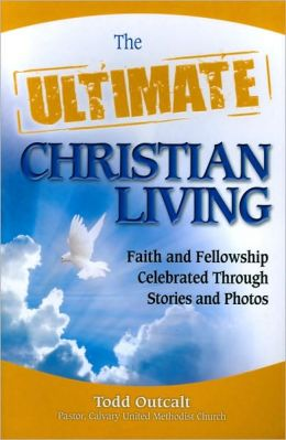 The Ultimate Christian Living: Faith and Fellowship Celebrated Through Stories and Photos