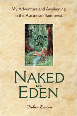 Naked in Eden: My Adventure and Awakening in the Australian Rainforest