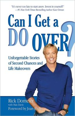 Can I Get a Do Over?: Unforgettable Stories of Second Chances and Life Makeovers