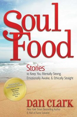 Soul Food: Stories to Keep You Mentally Strong, Emotionally Awake, & Ethically Straight