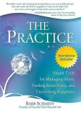 Book Cover Image. Title: The Practice:  Simple Tools for Managing Stress, Finding Inner Peace, and Uncovering Happiness, Author: Barb Schmidt
