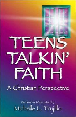 Teens Talkin' Faith: A Christian Perspective