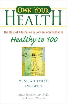 Own Your Health: Healthy to 100: Aging with Vigor and Grace