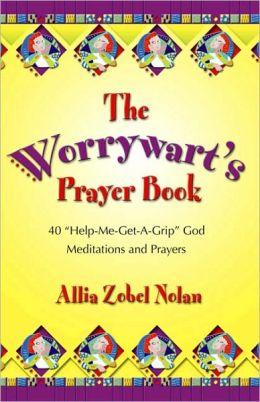 The Worrywart's Prayer Book: 40