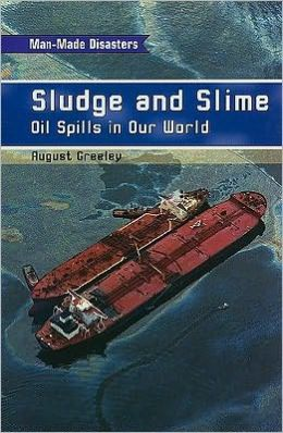 Rigby On Deck Reading Libraries: Leveled Reader Sludge and Slime: Oil Spills in Our World