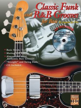 Classic Funk and R&B Grooves for Bass: Book & CD