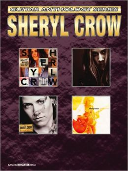 Sheryl Crow -- Guitar Anthology: Authentic Guitar TAB