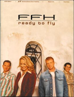 FFH Ready to Fly: Piano/Vocal/Chords