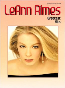 LeAnn Rimes -- Greatest Hits: Piano/Vocal/Chords