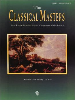 The Classical Masters: Easy Piano Solos by Master Composers of the Period