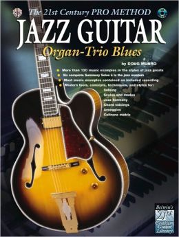 The 21st Century Pro Method: Jazz Guitar -- Organ-Trio Blues, Spiral-Bound Book & CD
