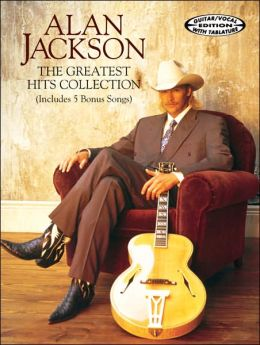 Alan Jackson -- The Greatest Hits Collection: Guitar/Vocal with Tablature