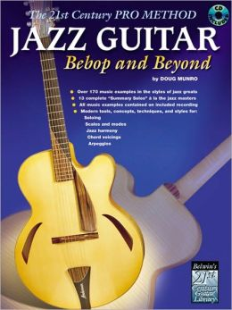 The 21st Century Pro Method: Jazz Guitar -- Bebop and Beyond, Spiral-Bound Book & CD