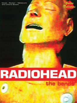 Radiohead -- The Bends: Vocal/Guitar/Tablature & Chord Boxes