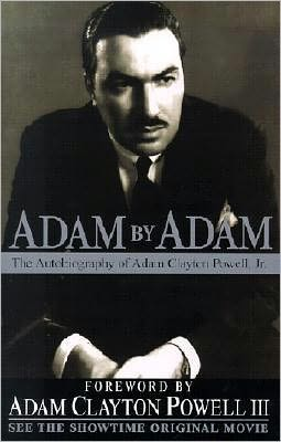 Adam by Adam: The Autobiography of Adam Clayton Powell, Jr.