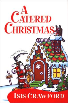 A Catered Christmas (Mystery with Recipes Series #3)