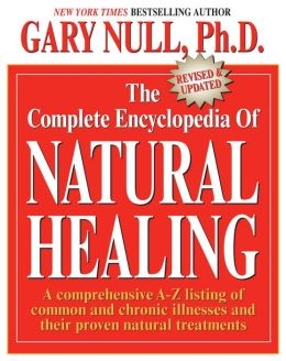 The Complete Encyclopedia of Natural Healing, Revised and Updated
