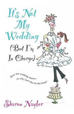 It's Not My Wedding: But I'm in Charge