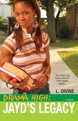 Jayd's Legacy (Drama High Series #3)