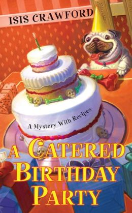 A Catered Birthday Party (Mystery with Recipes Series #6)