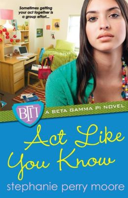 Act Like You Know (Beta Gamma Pi Series #3)