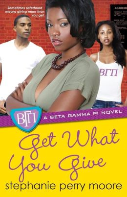 Get What You Give (Beta Gamma Pi Series #5)