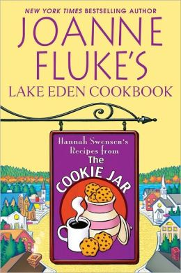 Joanne Fluke's Lake Eden Cookbook: Hannah Swensen?s Recipes from The Cookie Jar