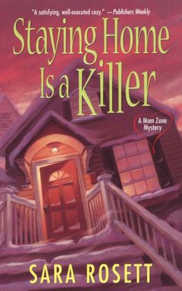 Staying Home Is a Killer (Mom Zone Series #2)