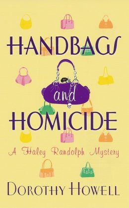 Handbags and Homicide (Haley Randolph Series #1)