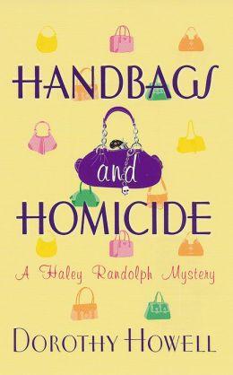Handbags and Homicide (Haley Randolph Series #1)