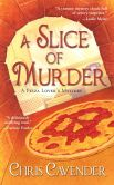 Book Cover Image. Title: A Slice of Murder (Pizza Lover's Mystery Series #1), Author: Chris Cavender