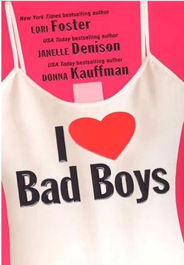 I Love Bad Boys: Indulge Me/Naughty by Night/And When they Were Bad