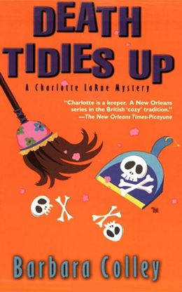 Death Tidies Up: A Charlotte LaRue Mystery