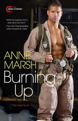 Burning Up: The Smoke Jumpers (Smoke Jumpers #1)