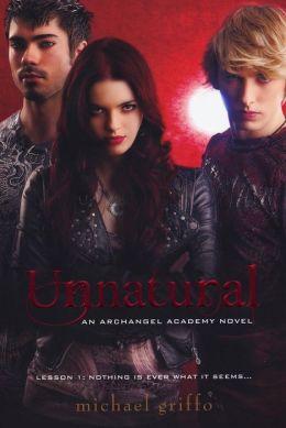 Unnatural (Archangel Academy Series #1)