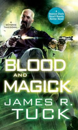 Blood and Magick (Deacon Chalk: Occult Bounty Hunter Series #3)